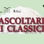 """""""ASCOLTAREI CLASSICI"""" - Incontri a cura del prof. Ghiselli - Bologna ottobre-novembre 2016"""