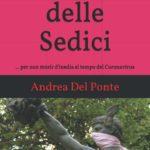 """Pubblicato il nuovo libro di Andrea Del Ponte – """"I Classici delle Sedici: …per non morir d'inedia al tempo del Coronavirus"""""""